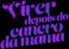 Viver depois do Cancro da Mama